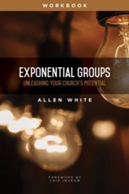 Exponential Groups Workbook: Unleashing Your Church's Potential