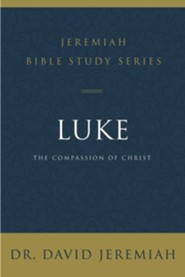 Luke: The Compassion of Christ
