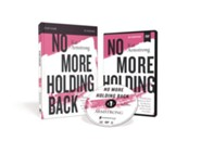No More Holding Back Study Guide with DVD: Empowering Women to Move Past Barriers, See Their Worth, and Serve God Everywhere