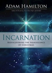Incarnation: Rediscovering the Significance of Christmas
