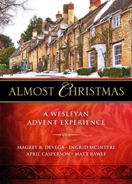 Almost Christmas - [Large Print]: A Wesleyan Advent Experience - eBook