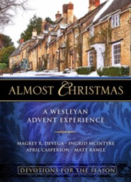 Almost Christmas Devotions for the Season: A Wesleyan Advent Experience - eBook