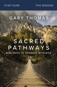 Sacred Pathways Study Guide: Nine Ways to Connect with God - eBook