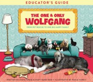 The One and Only Wolfgang Educator's Guide: From pet rescue to one big happy family / Digital original - eBook