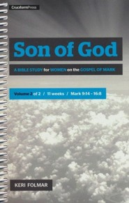 Son of God: A Bible Study for Women on the Gospel of Mark, Vol. 1