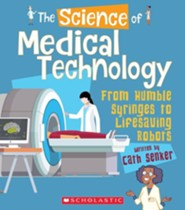 The Science of Medical Technology: From Humble Syringes to Lifesaving Robots