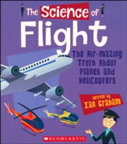 The Science of FlightL The Air-Mazing Truth About Planes and Helicopters