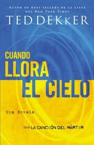 When heaven weeps martyrs song series ted dekker 9780849945168 spanish ebook fandeluxe Gallery