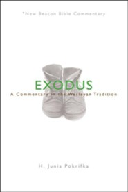 Exodus: A Commentary in the Wesleyan Tradition (New Beacon Bible Commentary) [NBBC]