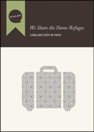 We Share the Name Refugee, Participant's: A Million Steps of Faith, Participant's Guide