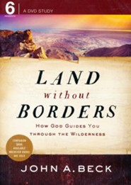 Land Without Borders How God Guides You Through The Wilderness - DVD