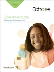 Echoes: Upper Elementary Bible Adventures (Student Book), Fall 2018