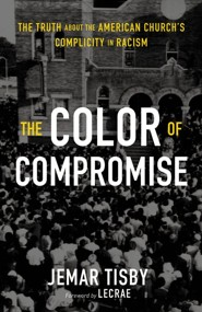 The Code of Compromise: The Truth about the American Church's Complicity in Racism