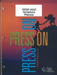 God's Word in Time Scripture Planner: Press On! Philippians  3:13-14 Secondary Student Edition (ESV Version; Large;  August 2020 - July 2021)