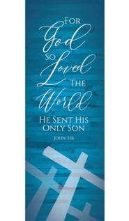 God So Loved Cross Banner- 2' x 6'