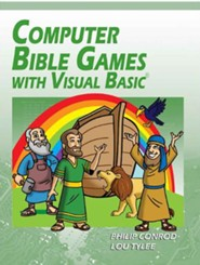 Computer Bible Games with Visual Basic: A Beginning Programming Tutorial for Christian Schools & Homeschools, Edition 0015