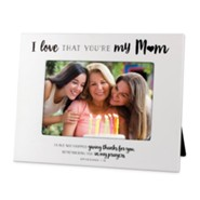I Love That You're My Mom, Photo Frame