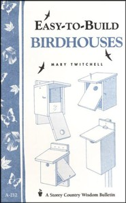 Easy-to-Build Birdhouses (Storey's Country Wisdom Bulletin A-212)