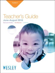 Wesley: Toddlers & 2s Teacher's Guide, Summer 2018