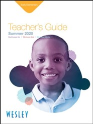 Wesley: Early Elementary Teacher's Guide, Summer 2020