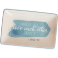 Above All Love Each Other Deeply Trinket Tray