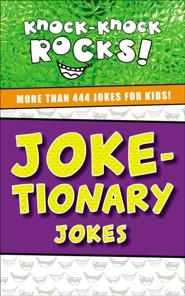 Joke-tionary: More Than 444 Jokes for Kids