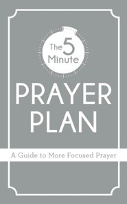 5-Minute Prayer Plan: A Guide to More Focused Prayer