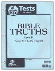 BJU Press Bible Truths Level D (Grade 10) Tests Answer Key, 3rd Edition