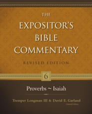 Proverbs-Isaiah, Revised: The Expositor's Bible Commentary