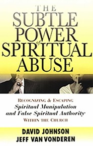 Recognizing and Escaping Spiritual Manipulation and False Spiritual Authority Within the Church The Subtle Power of Spiritual Abuse