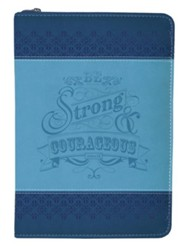 Be Strong & Courageous, Joshua 1:9 Zipper Journal, Two-Tone Blue