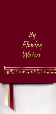 By Flowing Waters: Chant for the Liturgy