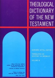 Theological Dictionary Of the New Testament, Volume 4