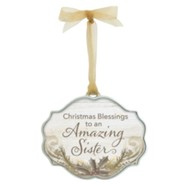 Christmas Blessings to an Amazing Sister Ornament