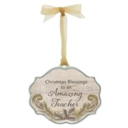 Christmas Blessings to an Amazing Teacher Ornament