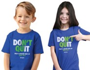Don't Quit Shirt, Royal Blue, Youth Large , Unisex