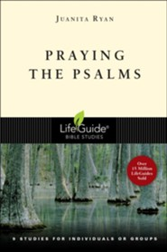 Praying the Psalms, LifeGuide Topical Bible Studies