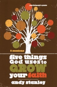 Five Things God Uses to Grow Your Faith, Participant's Guide