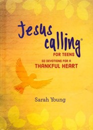 Jesus Calling for Teens: 50 Devotions for a Thankful