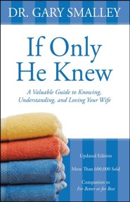 If Only He Knew: Understand Your Wife