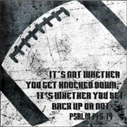 It's Not Whether You Get Knocked Down, Football, Wall Plaque