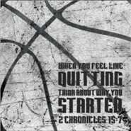 When You Feel Like Quitting Think About Why You Started, Basketball, Wall Plaque