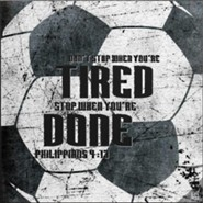 Don't Stop When You're Tired, Soccer, Wall Plaque
