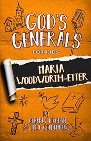 God's Generals For Kids: Maria Woodworth-Etter / Enhanced edition
