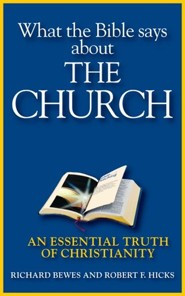 What the Bible Says about the Church: An Essential Truth of Christianity - eBook