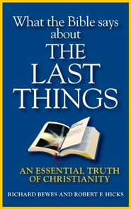 What the Bible Says about Last Things: An Essential Truth of Christianity - eBook