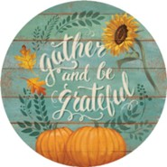 Gather and Be Grateful Magnet