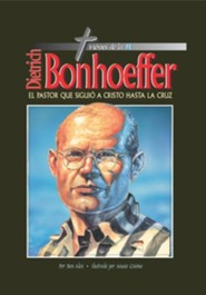 Héroes de la Fe: Dietrich Bonhoeffer  (Heroes of the Faith: Dietrich Bonhoeffer)