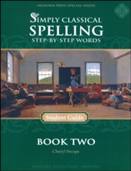 Simply Classical Spelling Book 2: Step-by-Step Words