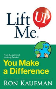 Lift Me UP! You Make a Difference: Challenging Quotes and Encouraging Notes to Move You into Action! - eBook